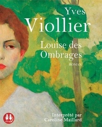 Yves Viollier - Louise des Ombrages. 1 CD audio MP3