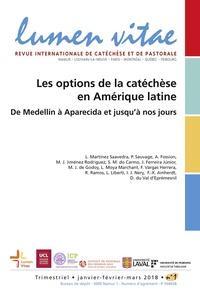 Luis Martinez Saavedra - Lumen Vitae N° 1, janvier-févrie : Les options de la catéchèse Amérique Latine - De Medellin à Aparecida et jusqu'à nos jours.
