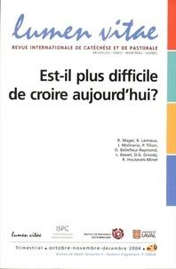 Robert Mager et Raymond Lemieux - Lumen Vitae Volume 59 N° 4, 2004 : Est-il plus difficile de croire aujourd'hui ?.