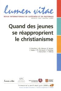Gilles Routhier - Lumen Vitae Volume 61 N° 2, Avri : Quand les jeunes se réapproprient le christianisme.