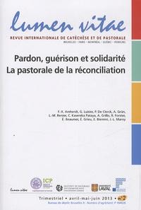 Henri Derroitte - Lumen Vitae Volume 68, N° 2, jui : Pardon, guérison et solidarité - La pastorale de la réconciliation.