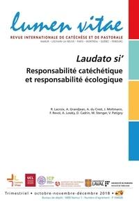 Roland Lacroix - Lumen Vitae Volume 73 N° 4, déce : Laudato si' - Responsabilité catéchétique et responsabilité écologique.
