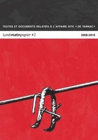 """La Découverte - Lundimatin papier N° 2 : Textes et documents relatifs à l'affaire dite """"de Tarnac"""" 2008-2018."""