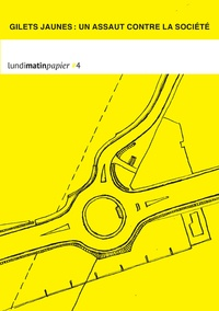 La Découverte - Lundimatin papier N° 4, novembre 2018  : Gilets jaunes : un assaut contre la société.