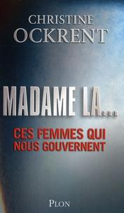 Christine Ockrent - Madame la... - Ces femmes qui nous gouvernent.