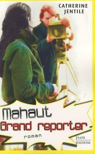 Catherine Jentile - Mahaut, grand reporter.