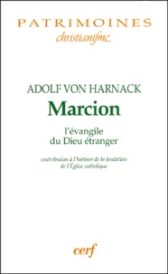 Marcion lévangile du Dieu étranger - Contribution à lhistoire de la fondation de lEglise catholique.pdf