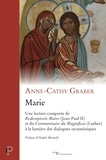 Anne-Cathy Graber - Marie - Une lecture comparée de Redemptoris Mater (Jean-Paul II) et du Commentaire du Magnificat (Luther) à la lumière des dialogues oecuméniques.