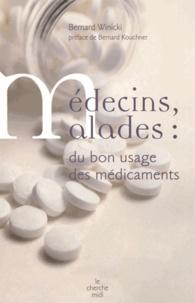 Bernard Winicki - Médecins, malades : du bon usage des médicaments.
