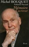 Michel Bouquet et Fabienne Pascaud - Mémoire d'acteur.