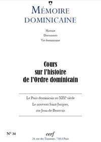 Paul-Bernard Hodel - Mémoire dominicaine N° 34/2018 : Cours sur l'histoire de l'ordre dominicain.