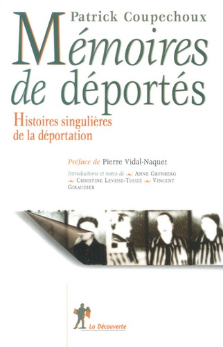 Patrick Coupechoux - Mémoires de déportés - Histoires singulières de la déportation.