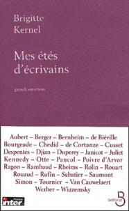 Brigitte Kernel - Mes étés d'écrivains - Grands entretiens avec les écrivains du siècle.
