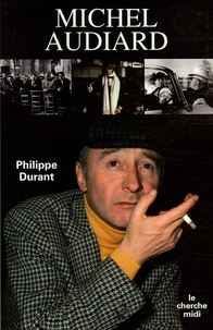 Philippe Durant - Michel Audiard - Ou Comment réussir quand on est un canard sauvage.