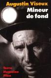 Augustin Viseux - Mineur de fond - Fosses de Lens, soixante ans de combat et de solidarité.