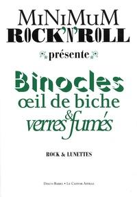Emmanuel Dazin - Minimum Rock'n'Roll  : Binocles, oeil de biche et verres fumés - Rock et lunettes.