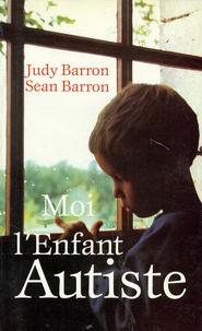 Judy Barron et Sean Barron - Moi, l'enfant autiste.