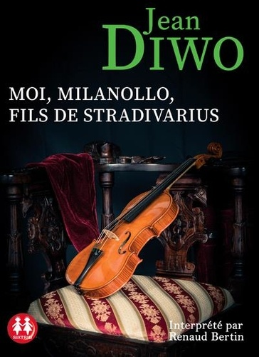Moi, Milanollo, fils de Stradivarius  avec 1 CD audio MP3