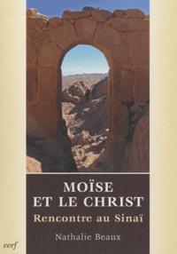 Nathalie Beaux - Moïse et le Christ - Rencontre au Sinaï.