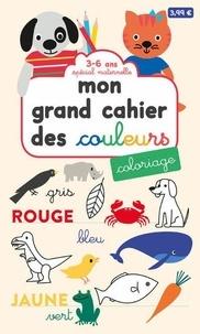 Milkids et Marguerite Courtieu - Mon grand cahier des couleurs - Spécial maternelle 3-6 ans.