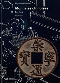 Emmanuel Poisson - Monnaies chinoises - Catalogue. Tome 3, Les Song.