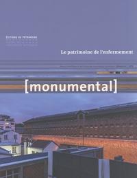 Françoise Bercé et François Goven - Monumental Semestriel 1, juin 2 : Le patrimoine de l'enfermement.