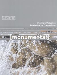 Françoise Bercé et François Goven - Monumental Semestriel 2, décemb : Patrimoine de l'hydraulique.