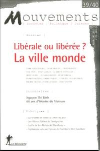 Patricia Osganian et Marie-Hélène Bacqué - Mouvements N° 39/40, Mai-juin-j : Libérale ou libérée ? La ville monde.