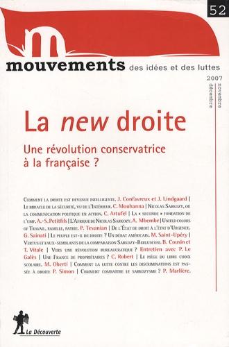 Renaud Epstein et Michel Kokoreff - Mouvements N° 52, Novembre-déce : La new droite ? - Une révolution conservatrice à la française ?.