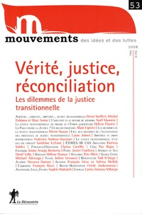 Denis Sieffert et Michel Tubiana - Mouvements N° 53, Mars-mai 2008 : Vérité, justice, réconciliation - Les dilemmes de la justice transitionnelle.