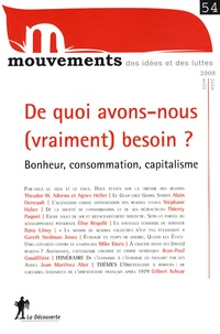 Theodor Adorno et Agnès Heller - Mouvements N° 54, juin-août 200 : De quoi avons-nous (vraiment) besoin ? - Bonheur, consommation, capitalisme.