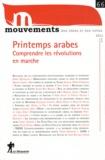 Agnès Deboulet et Dimitri Nicolaïdis - Mouvements N° 66, Eté 2011 : Printemps arabes - Comprendre les révolutions en marche.