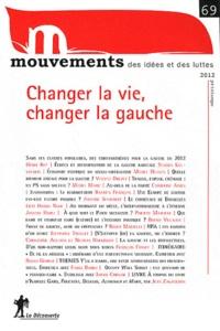 Vincent Bourdeau et Nicolas Haeringer - Mouvements N° 69, printemps 201 : Changer la vie, changer la gauche.