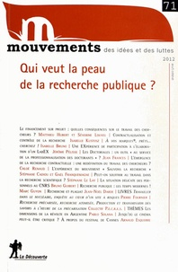 Vincent Bourdeau et Nicolas Haeringer - Mouvements N° 71, automne 2012 : Qui veut la peau de la recherche publique ?.