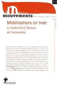 Vincent Bourdeau et Simon Cottin-Marx - Mouvements N° 77, printemps 201 : Mobilisations en Inde - La modernité à l'épreuve de l'universalité.