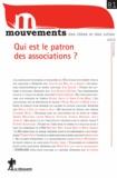 Simon Cottin-Marx et Anahita Grisoni - Mouvements N° 81, Printemps 201 : Qui est le patron des associations ?.