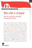 Marie-Hélène Bacqué et Renaud Epstein - Mouvements N° 83, automne 2015 : Ma cité a craqué - Dix ans après les révoltes urbaines de 2005.