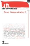 Agnès Jeanjean et Stéphane Le Lay - Mouvements N° 87, automne 2016 : Où va l'homo detritus ?.