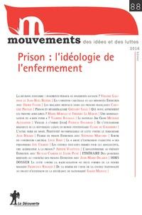 Yasmine Bouagga et Gilles Chantraine - Mouvements N° 88, hiver 2016 : Prison : l'idéologie de l'enfermement.
