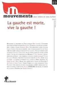 Armelle Andro et Irène Jami - Mouvements N° 89, printemps 201 : La gauche est morte, vive la gauche !.