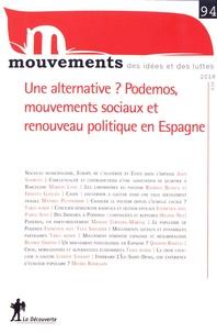 Viviane Albenga et Jean-Paul Gaudillière - Mouvements N° 94, été 2018 : Une alternative ? Podemos, mouvements sociaux et renouveau politique en Espagne.