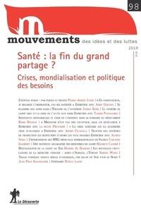 Armelle Andro et Jean-Paul Gaudillière - Mouvements N° 98, été 2019 : Santé : la fin du grand partage ? - Crises, mondialisation et politique des besoins.