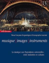 Florence Gétreau - Musique, images, instruments N° 13 : La musique aux expositions universelles : entre industries et cultures.