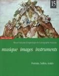 Florence Gétreau - Musique, images, instruments N° 15 : Portraits, ballets, traités.
