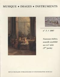 Gianpaolo Gregori et Florence Gétreau - Musique, images, instruments N° 3, 1997 : Nouveaux timbres, nouvelles sensibilités au XVIIIe (1ère partie).