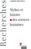 Laurent Mucchielli - Mythes et histoires de sciences humaines.
