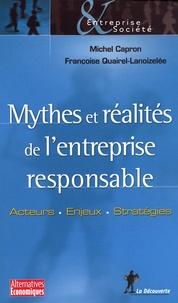 Michel Capron et Françoise Quairel-Lanoizelée - Mythes et réalités de l'entreprise responsable - Acteurs, enjeux, stratégies.