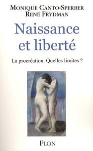 Monique Canto-Sperber et René Frydman - Naissance et liberté - La procréation. Quelles limites ?.