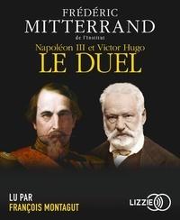 Frédéric Mitterrand - Napoléon III et Victor Hugo, le duel. 1 CD audio MP3