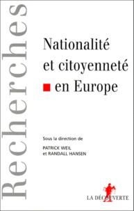 Patrick Weil et Randall Hansen - Nationalité et citoyenneté en Europe.